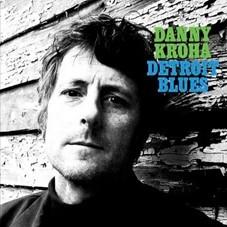 Image of Danny Kroha - Detroit Blues