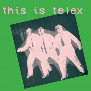 Image of Telex - This Is Telex