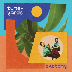 Image of Tune-Yards - Sketchy.