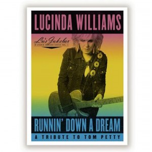 Lucinda Williams - Lu's Jukebox Vol. 1: Runnin' Down A Dream: A Tribute To Tom Petty