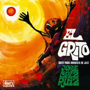 Jorge López Ruiz - El Grito (Suite Para Orquesta De Jazz)