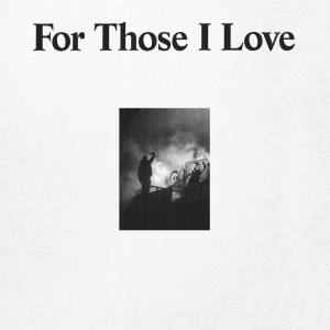 Image of For Those I Love - For Those I Love