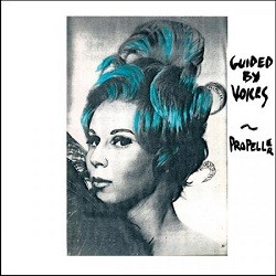 Guided By Voices - Propeller - Reissue