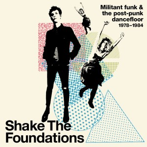 Image of Various Artists - Shake The Foundations - Militant Funk & The Post-Punk Dancefloor 1978-1984
