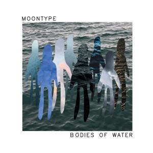 Moontype - Bodies Of Water