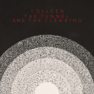 Image of Colleen - The Tunnel And The Clearing