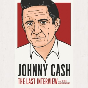 Image of Johnny Cash - The Last Interview: And Other Conversations