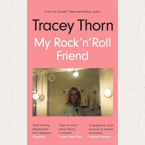 Tracey Thorn - My Rock 'n' Roll Friend