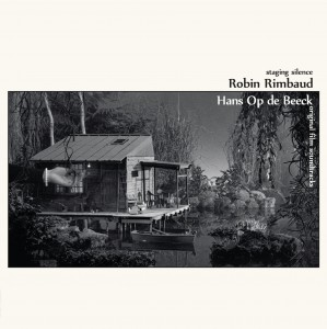 Robin Rimbaud / Hans Op De Beeck - Staging Silence (Original Film Soundtracks)