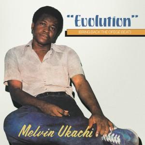 Image of Melvin Ukachi - Evolution - Bring Back The Ofege Beat