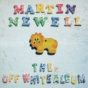 Image of Martin Newell - The Off White Album