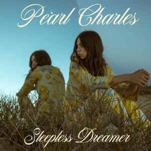 Image of Pearl Charles - Sleepless Dreamer