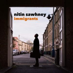 Nitin Sawhney - Immigrants