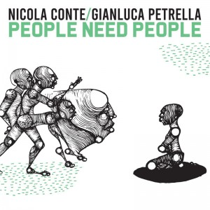 Image of Nicola Conte & Gianluca Petrella - People Need People