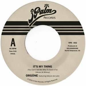 Image of Orgone - It's My Thing (You Can't Tell Me Who To Sock It To)