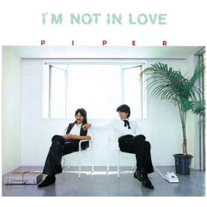 Piper - I'm Not In Love
