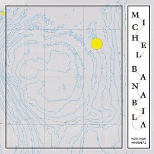 Michel Banabila - Wah-Wah Whispers
