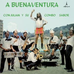 Julian Y Su Combo Sabor - A Buenaventura Con Julian Y Su Combo Sabor
