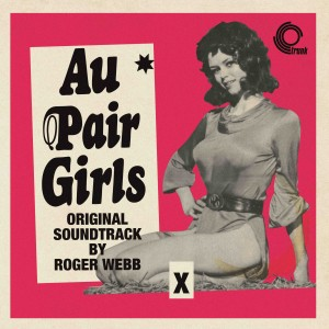 Roger Webb - Au Pair Girls - Original Unreleased Soundtrack)