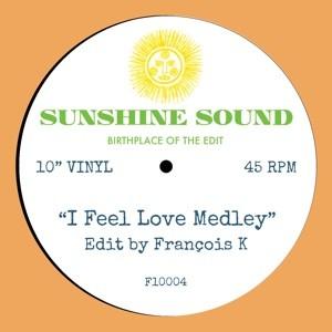 Image of Sunshine Sound - I Feel Love Medley (Edit By Francois K) / Faster & Faster Medley (Edit By J. Lessard)