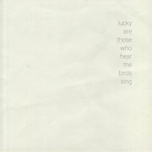 Image of Various Artists - Lucky Are Those Who Hear The Birds Sing