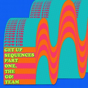 Image of The Go! Team - Get Up Sequences Part One