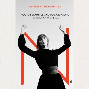 Image of Jennifer Otter Bickerdike - You Are Beautiful And You Are Alone : The Biography Of Nico