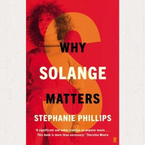 Image of Stephanie Phillips - Why Solange Matters