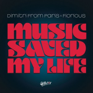 Image of Dimitri From Paris X Fiorious - Music Saved My Life