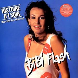 Image of Bibi Flash - Histoire D'1 Soir (Bye Bye Les Galères)