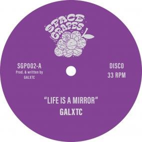 GALXTC - Life Is A Mirror