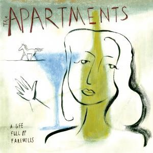 The Apartments - A Life Full Of Farewells - Reissue