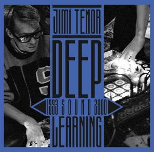 Jimi Tenor - Deep Sound Learning (93 - 00)