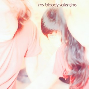 My Bloody Valentine - Isn't Anything - 2021 Reissue
