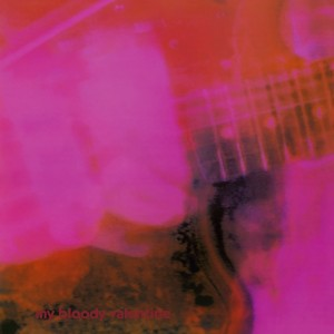 My Bloody Valentine - Loveless - 2021 Reissue