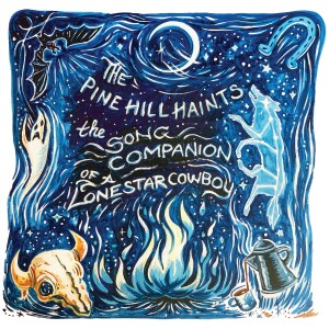 Image of The Pine Hill Haints - The Song Companion Of A Lonestar Cowboy