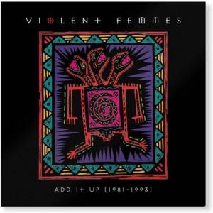 Image of Violent Femmes - Add It Up (1981 - 1993)