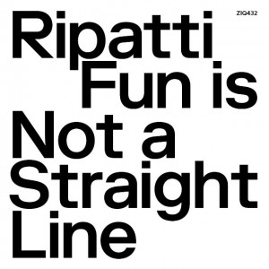 Image of Ripatti - Fun Is Not A Straight Line