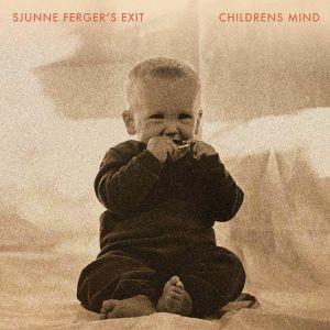 Sjunne Ferger's Exit - Childrens Mind