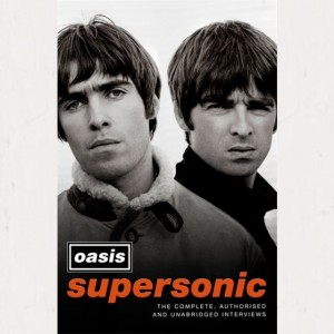 Image of Oasis - Supersonic : The Complete, Authorised And Unabridged Interviews