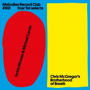 Jackie McLean & Michael Carvin + Chris McGregor's Brotherhood Of Breath - Melodies Record Club 001: Four Tet Selects