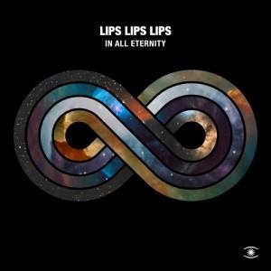 Image of Lips Lips Lips - In All Eternity / Lifetime Girl