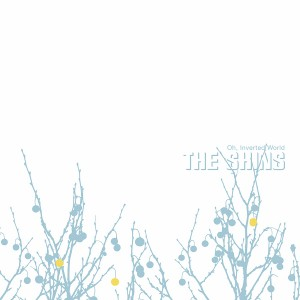 The Shins - Oh, Inverted World - 20th Anniversary Edition