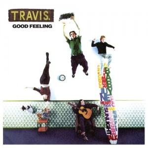 Travis - Good Feeling - 2021 Reissue