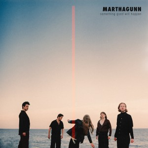 MarthaGunn - Something Good Will Happen