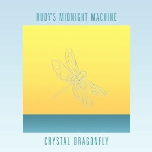Image of Rudy's Midnight Machine - Crystal Dragonfly EP