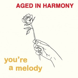 Image of Aged In Harmony - You're A Melody (Repress)
