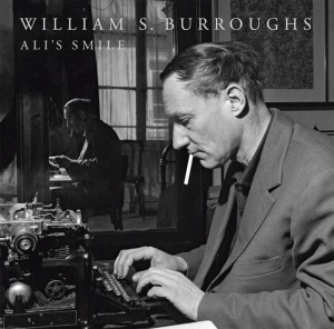 William S Burroughs - Ali's Smile
