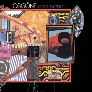 Orgone - Connection