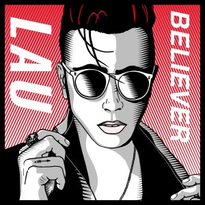 Lau - Believer